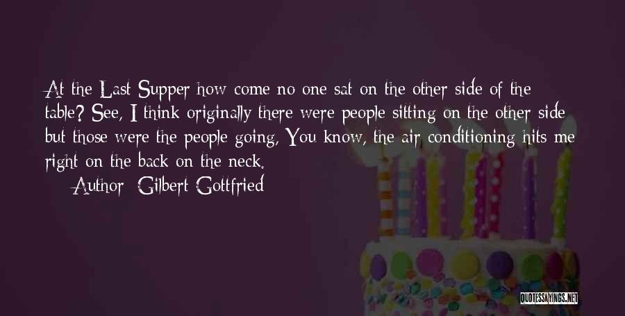 The Last Supper Quotes By Gilbert Gottfried