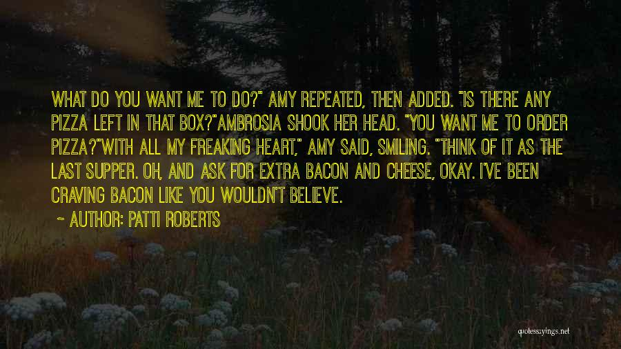 The Last Supper Quotes By Patti Roberts