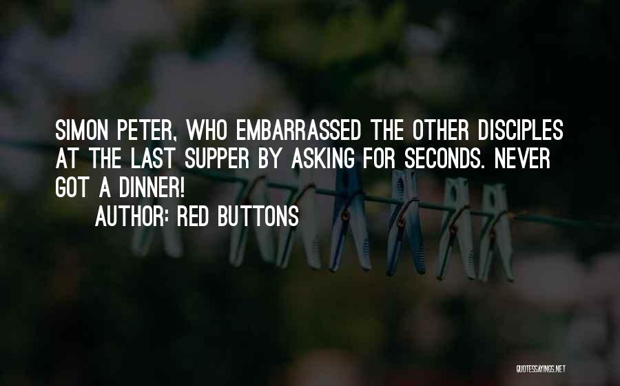 The Last Supper Quotes By Red Buttons