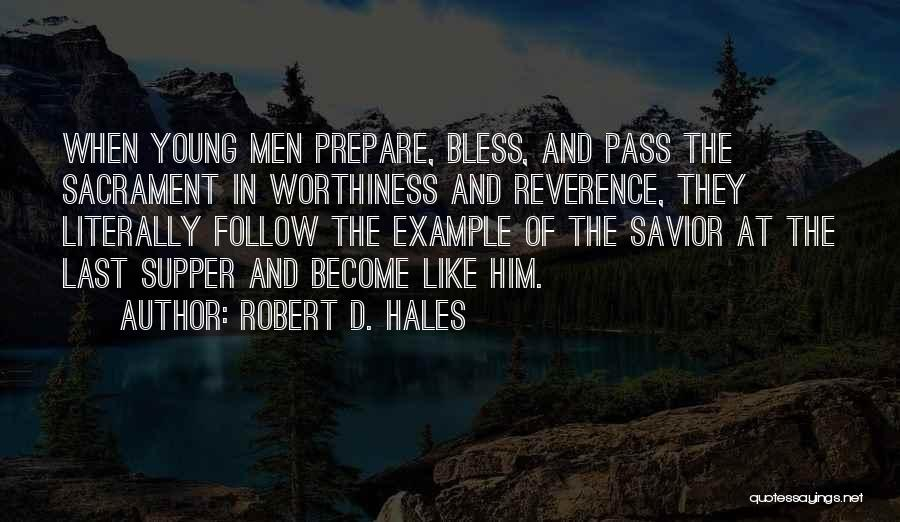 The Last Supper Quotes By Robert D. Hales