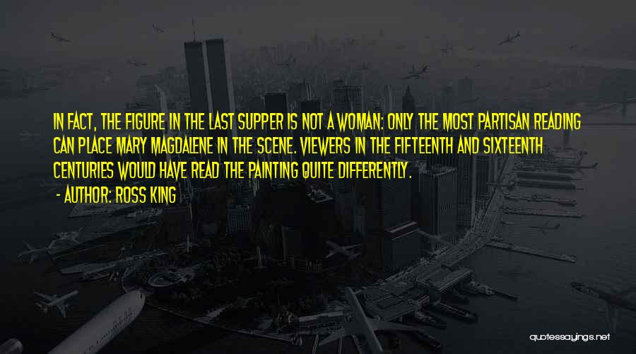 The Last Supper Quotes By Ross King
