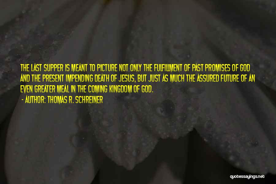 The Last Supper Quotes By Thomas R. Schreiner