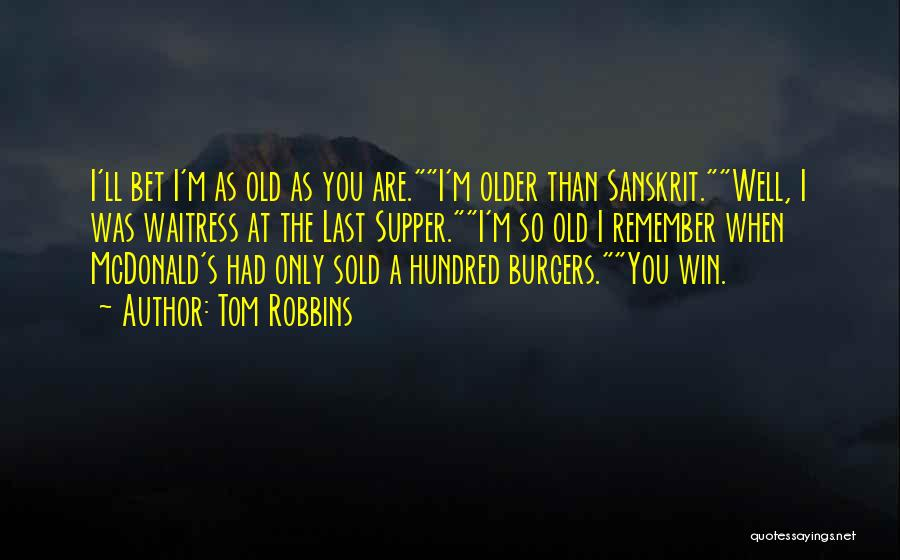 The Last Supper Quotes By Tom Robbins