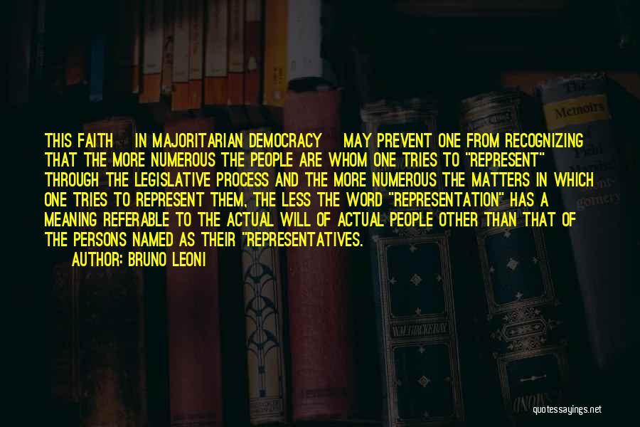 The Legislative Process Quotes By Bruno Leoni
