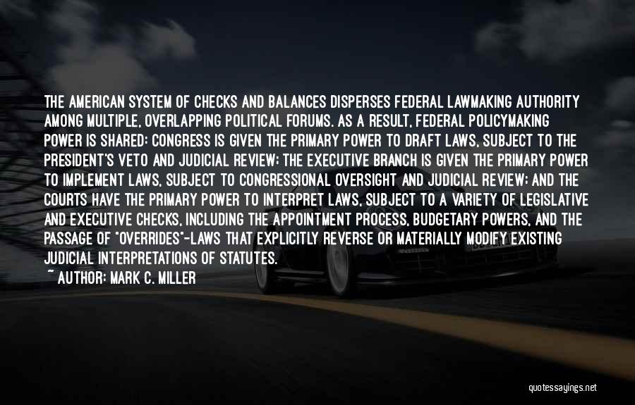 The Legislative Process Quotes By Mark C. Miller