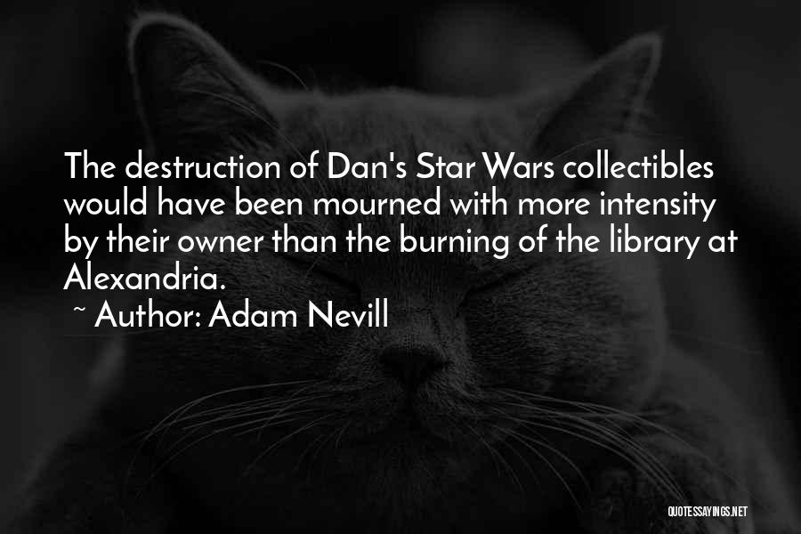 The Library Of Alexandria Quotes By Adam Nevill