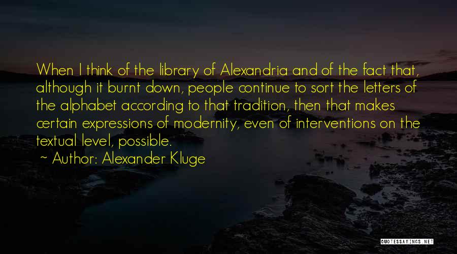 The Library Of Alexandria Quotes By Alexander Kluge