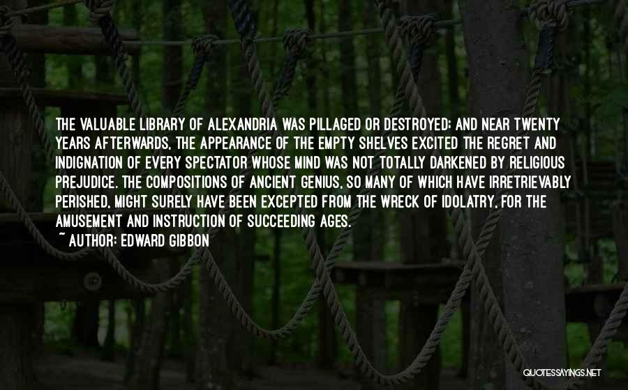 The Library Of Alexandria Quotes By Edward Gibbon