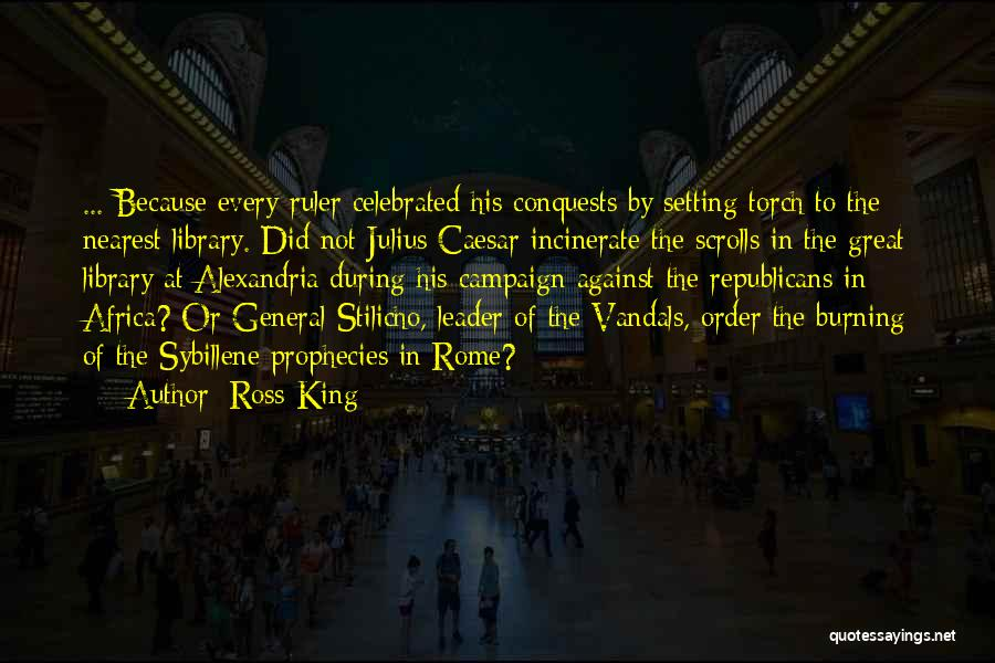 The Library Of Alexandria Quotes By Ross King