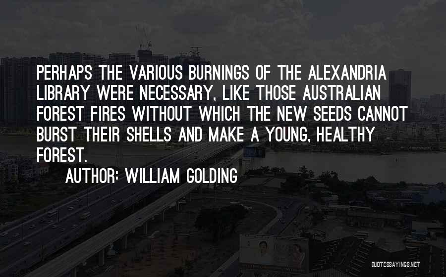 The Library Of Alexandria Quotes By William Golding