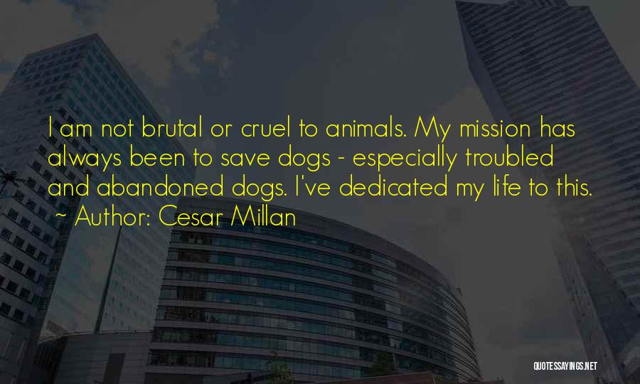 The Life You Can Save May Be Your Own Quotes By Cesar Millan