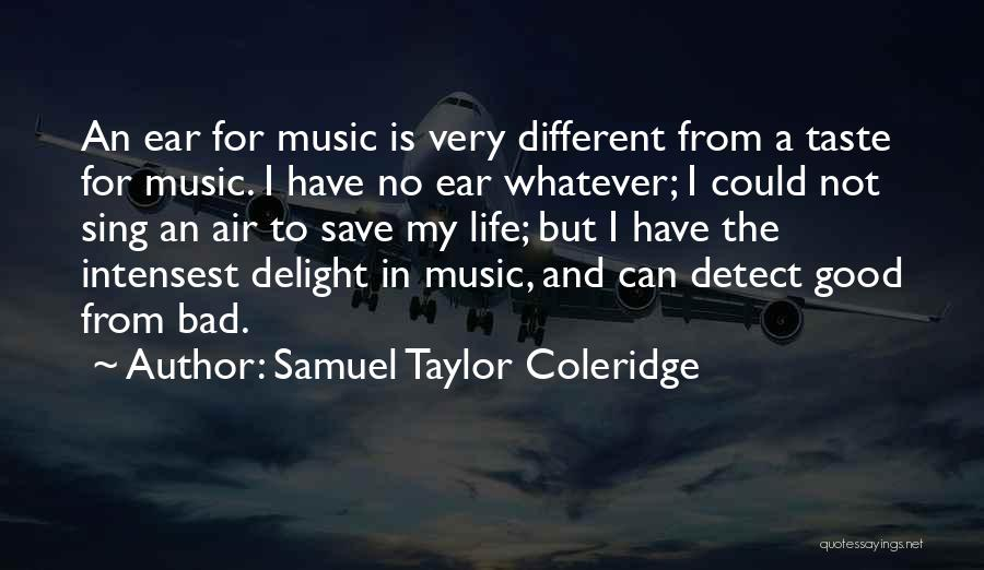 The Life You Can Save May Be Your Own Quotes By Samuel Taylor Coleridge