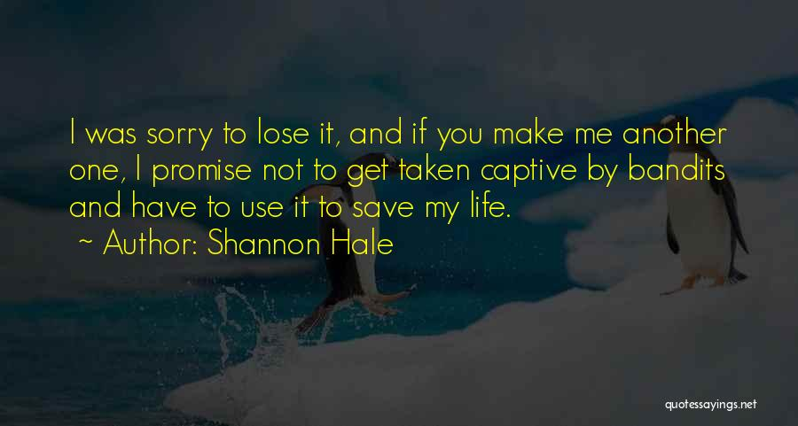 The Life You Can Save May Be Your Own Quotes By Shannon Hale