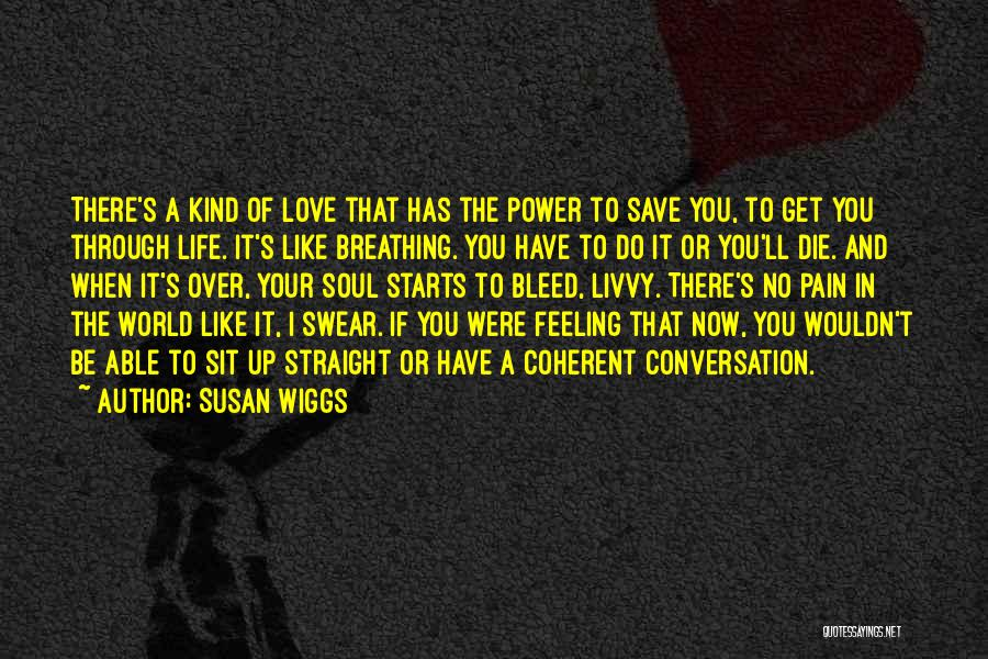 The Life You Can Save May Be Your Own Quotes By Susan Wiggs