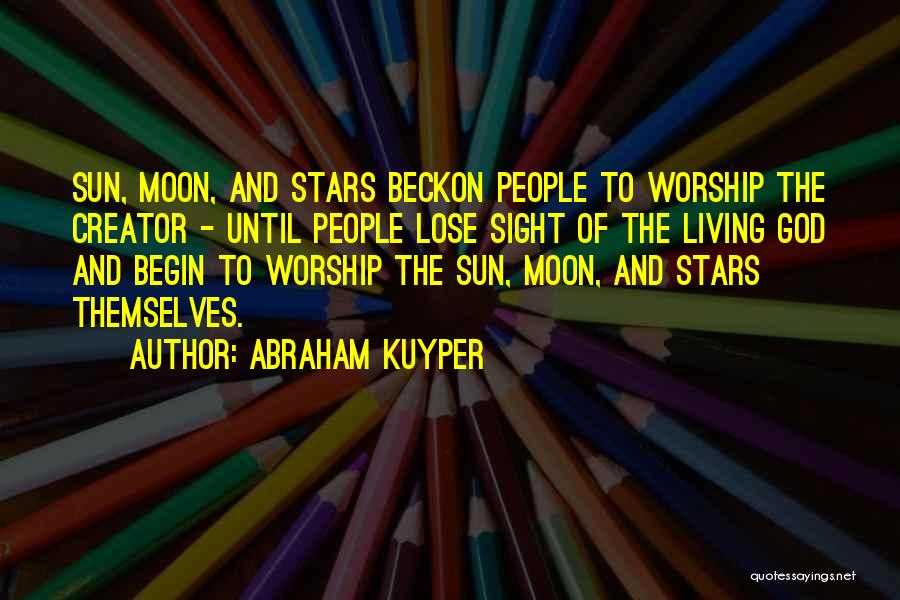 The Living God Quotes By Abraham Kuyper
