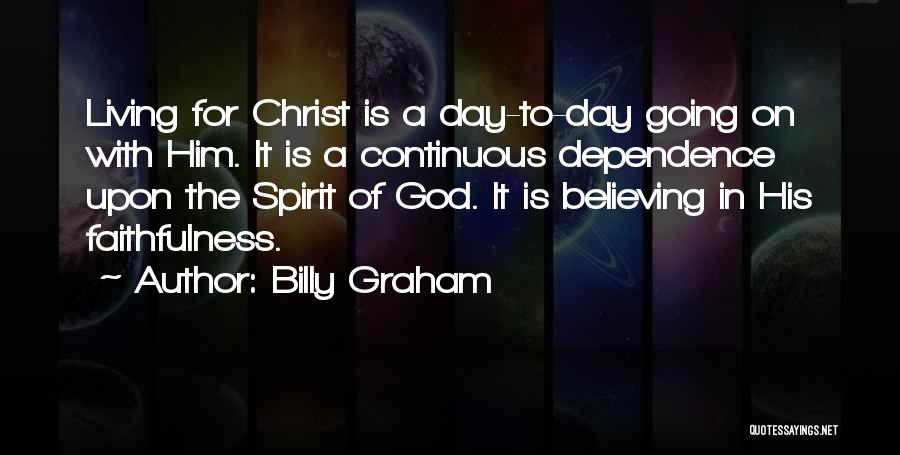 The Living God Quotes By Billy Graham