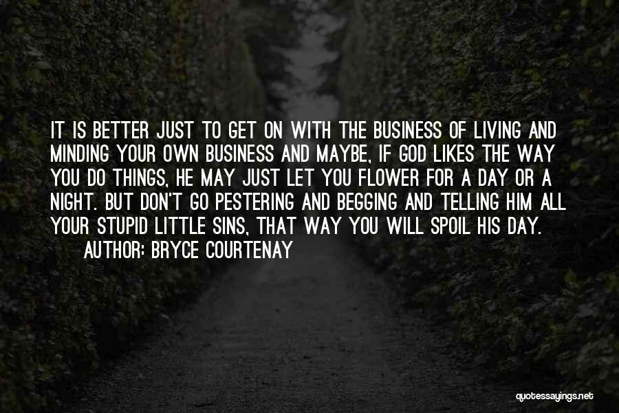 The Living God Quotes By Bryce Courtenay