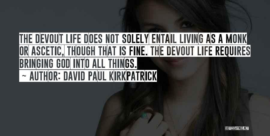The Living God Quotes By David Paul Kirkpatrick