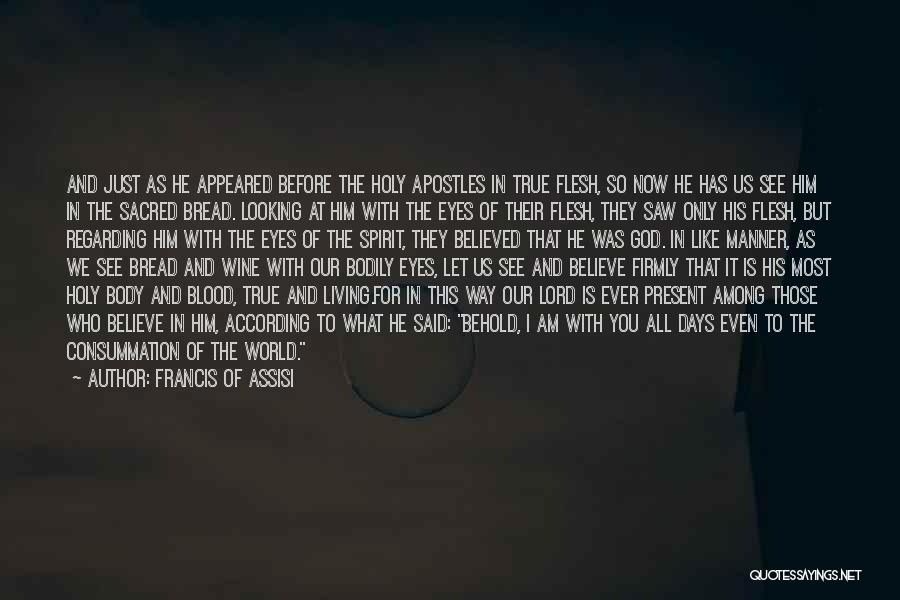 The Living God Quotes By Francis Of Assisi