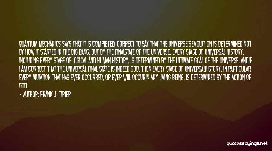 The Living God Quotes By Frank J. Tipler