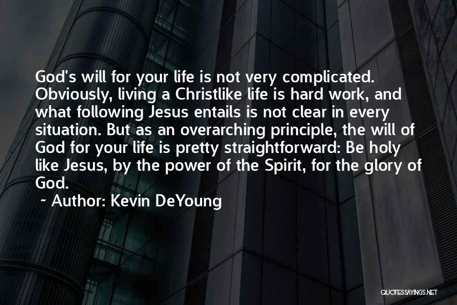 The Living God Quotes By Kevin DeYoung