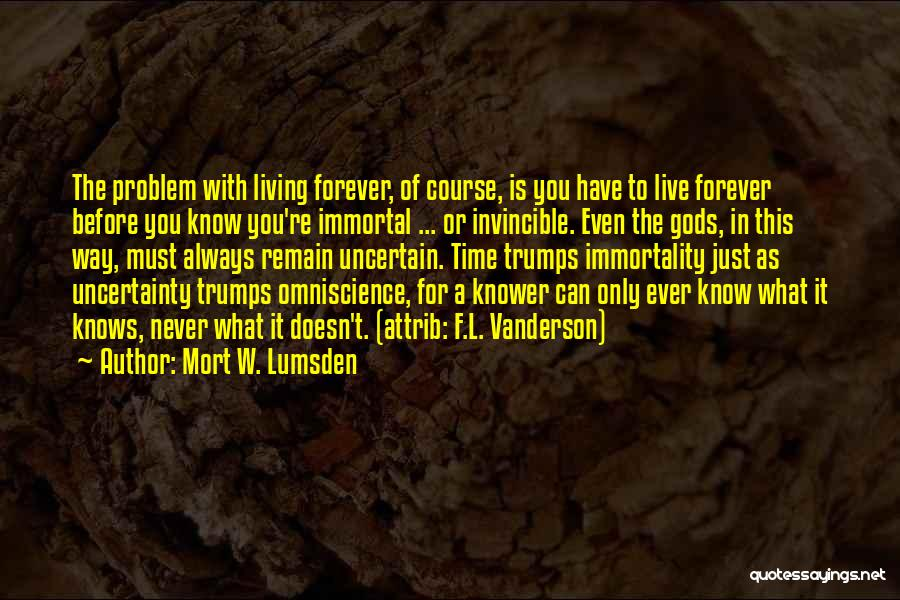 The Living God Quotes By Mort W. Lumsden