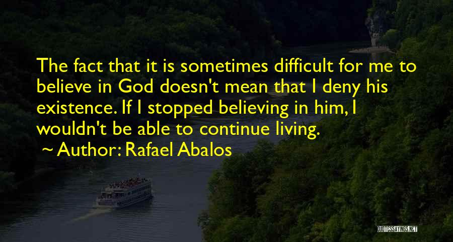 The Living God Quotes By Rafael Abalos