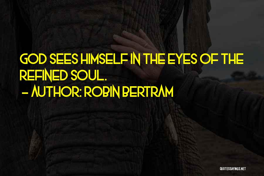 The Living God Quotes By Robin Bertram