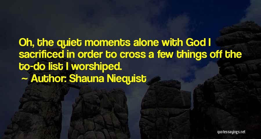 The Living God Quotes By Shauna Niequist