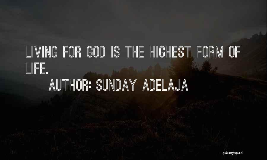 The Living God Quotes By Sunday Adelaja
