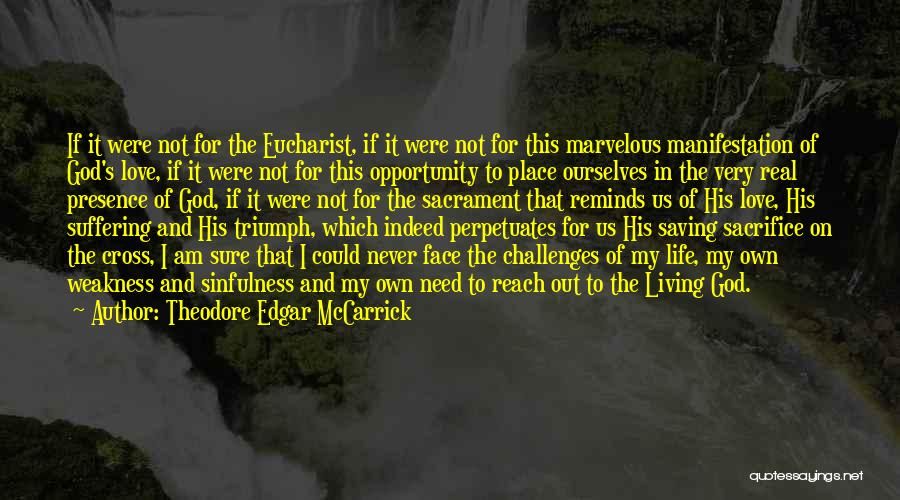 The Living God Quotes By Theodore Edgar McCarrick
