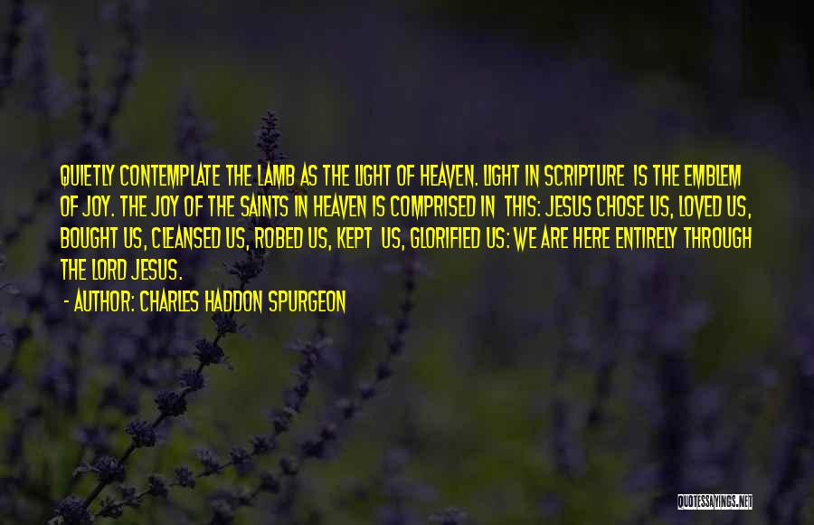 The Lord Of Light Quotes By Charles Haddon Spurgeon