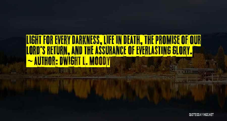 The Lord Of Light Quotes By Dwight L. Moody