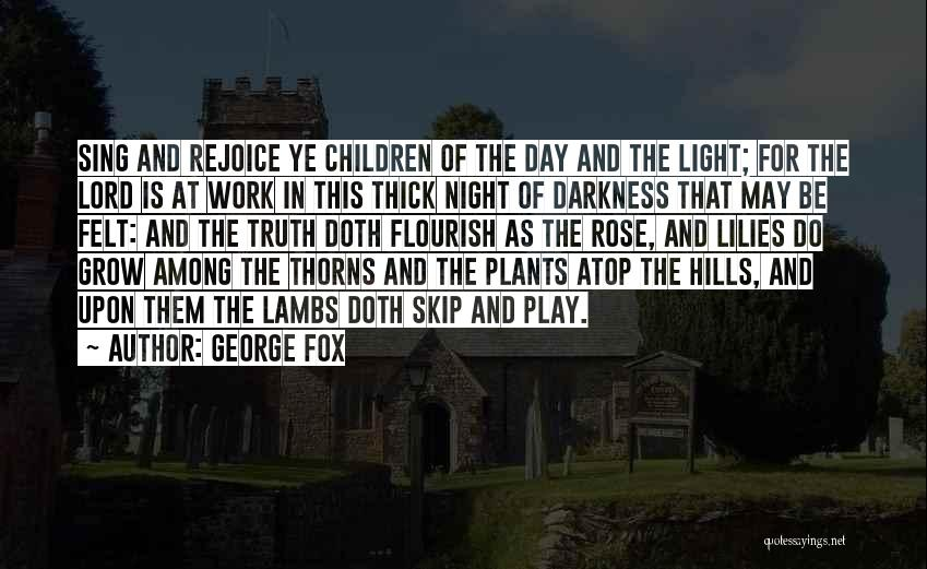 The Lord Of Light Quotes By George Fox