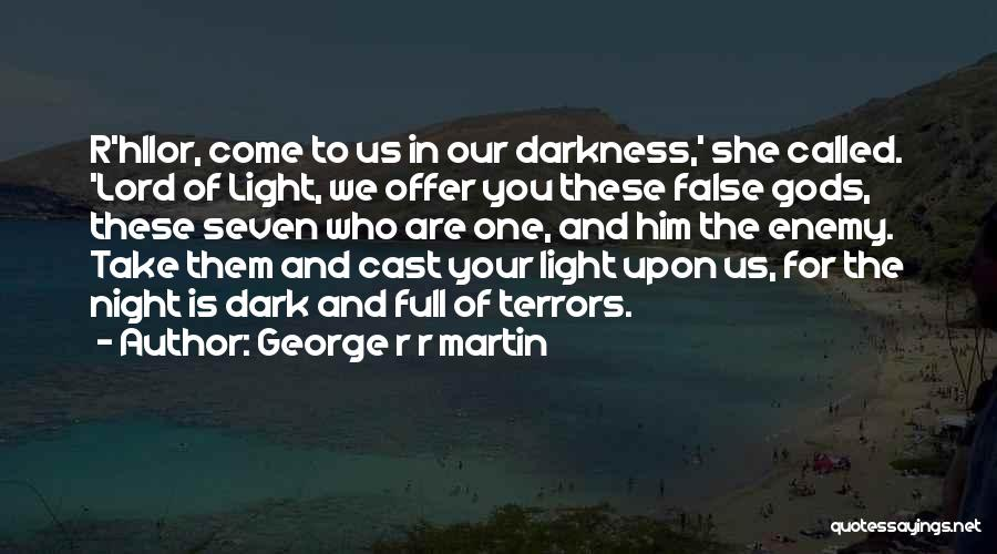 The Lord Of Light Quotes By George R R Martin