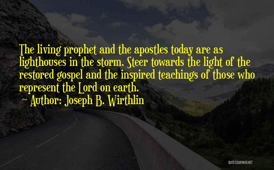 The Lord Of Light Quotes By Joseph B. Wirthlin