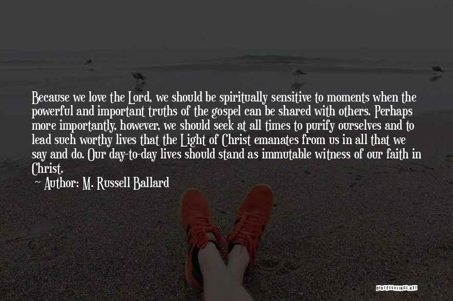 The Lord Of Light Quotes By M. Russell Ballard