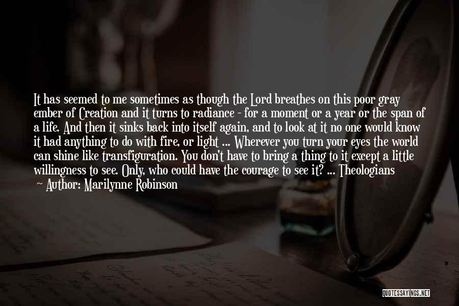 The Lord Of Light Quotes By Marilynne Robinson