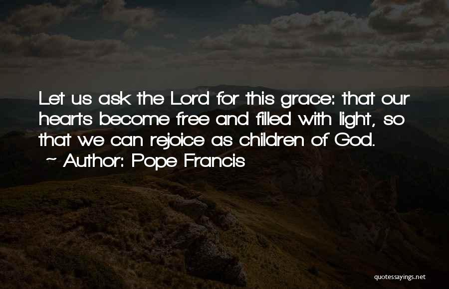 The Lord Of Light Quotes By Pope Francis
