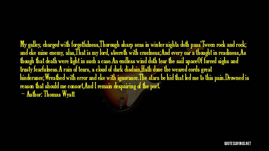 The Lord Of Light Quotes By Thomas Wyatt