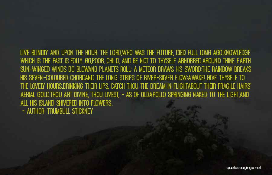 The Lord Of Light Quotes By Trumbull Stickney