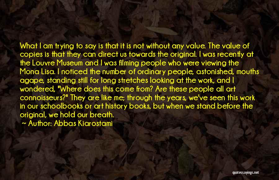 The Louvre Museum Quotes By Abbas Kiarostami