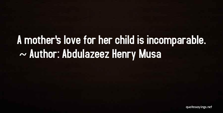 Top 66 Quotes & Sayings About The Love A Mother Has For Her ...