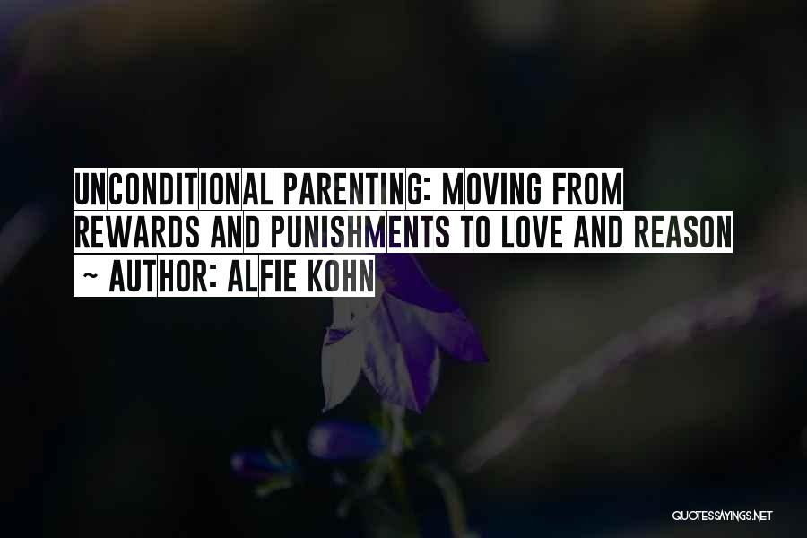 The Love I Have For You Is Unconditional Quotes By Alfie Kohn