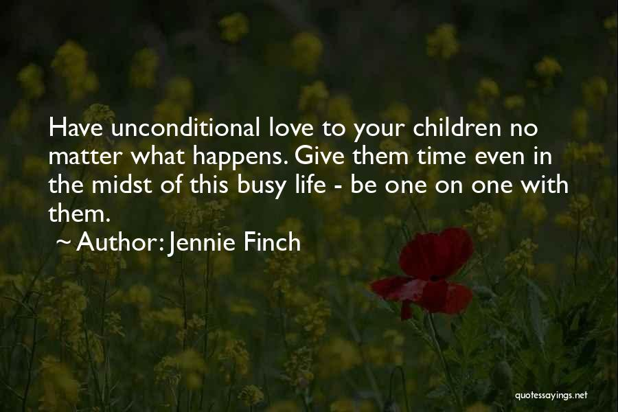 The Love I Have For You Is Unconditional Quotes By Jennie Finch