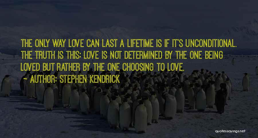 The Love I Have For You Is Unconditional Quotes By Stephen Kendrick