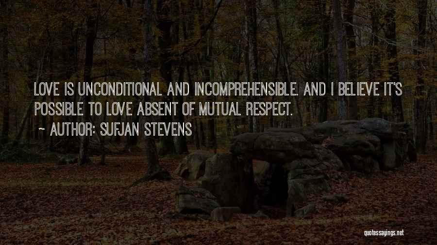 The Love I Have For You Is Unconditional Quotes By Sufjan Stevens