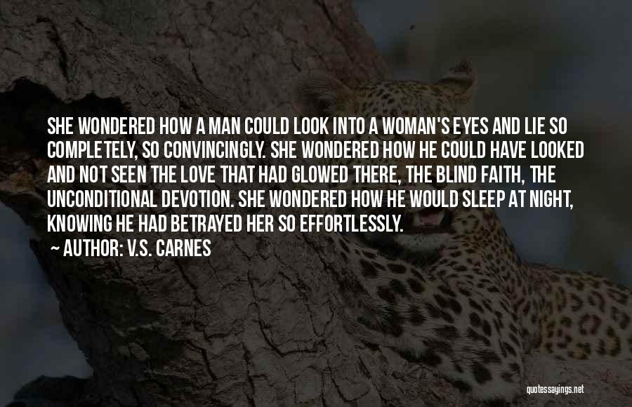 The Love I Have For You Is Unconditional Quotes By V.S. Carnes