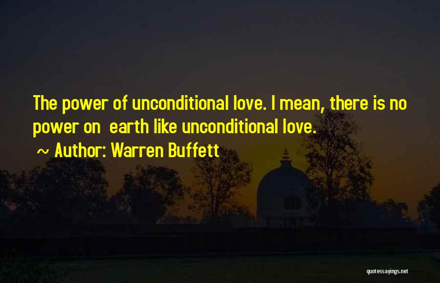 The Love I Have For You Is Unconditional Quotes By Warren Buffett