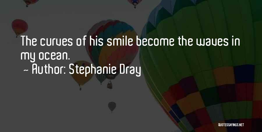 The Loving The Ocean Quotes By Stephanie Dray